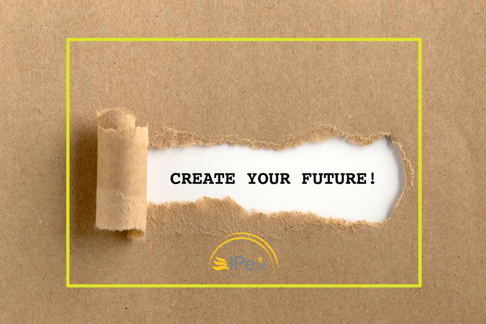آینده ی خود را خلق کنید